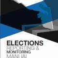 MONITORING ELECTIONS REPORTING & MANUAL